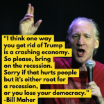 Bill Maher wants the economy to crash because it would look bad for Trump